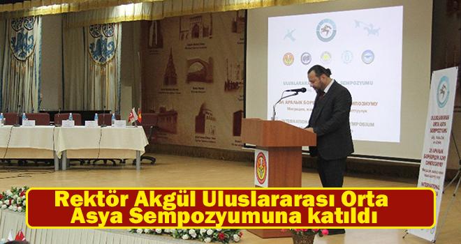 Rektör Akgül, Bişkek'te Uluslararası Orta Asya Sempozyumuna katıldı