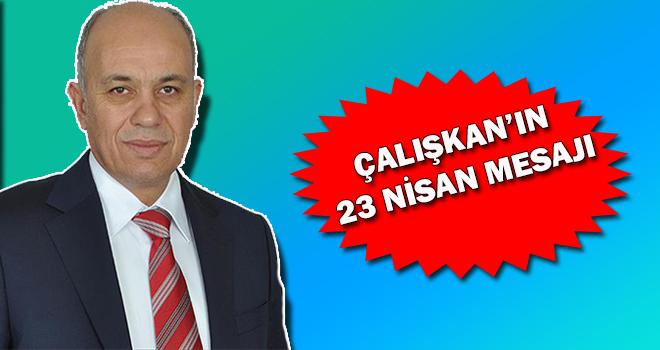 Belediye Başkanı Ertuğrul Çalışkan'ın 23 Nisan Mesajı