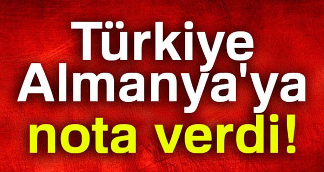 Türkiye, Almanya'ya nota verdi
