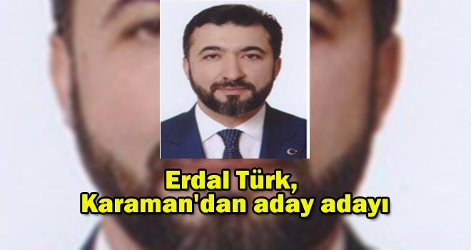 Erdal Türk, Karaman'dan aday adayı