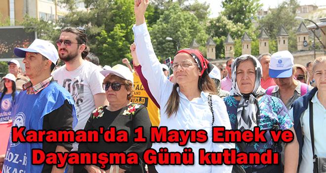 Karaman'da 1 Mayıs Emek ve Dayanışma Günü kutlandı