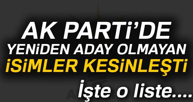 AK Parti'de yeniden aday olmayan isimler kesinleşti