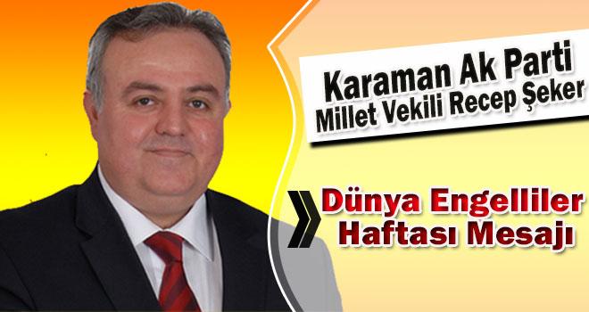 AK Parti Karaman Milletvekili Dr. Recep Şeker'in Dünya Engelliler Haftası Mesajı