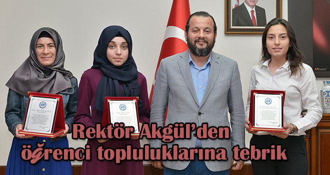 Rektör Akgül'den öğrenci topluluklarına tebrik