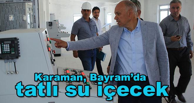 Karaman, Bayram'da tatlı su içecek