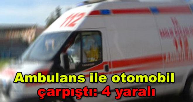 Karaman'da ambulans ile otomobil çarpıştı: 4 yaralı