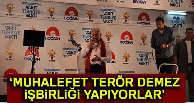 Başbakan Yıldırım: 'Muhalefet terör demez, el altından işbirliği yapıyorlar'