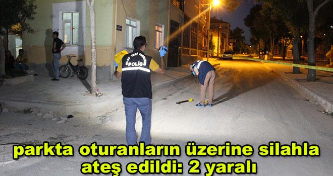 Karaman'da parkta oturanların üzerine silahla ateş edildi: 2 yaralı