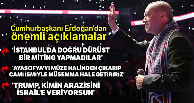 Cumhurbaşkanı Erdoğan: 'Ayasofya'yı müze olmaktan çıkarıp cami ismiyle müsemma hale getiririz'