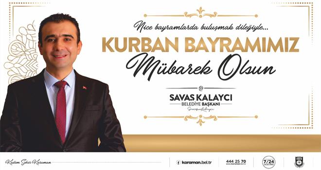 Başkan Kalaycı'nın kurban bayramı mesajı