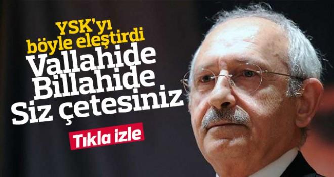 Kılıçdaroğlu; Vallahi de billahi de siz çetesiniz.