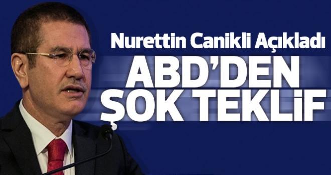 Nurettin Canikli ABD'nin şaşırtan teklifini açıkladı: