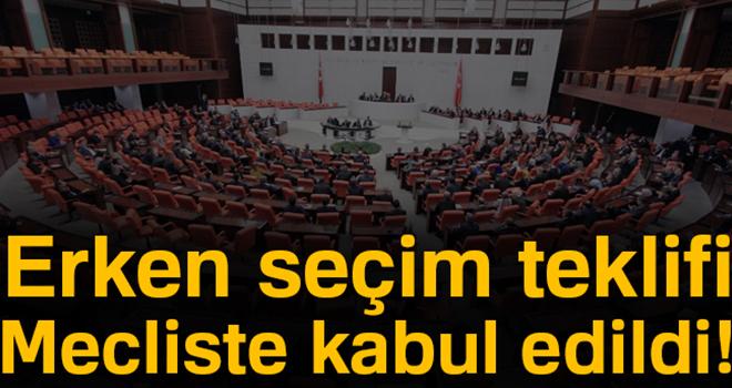 Erken seçim teklifi Mecliste kabul edildi!