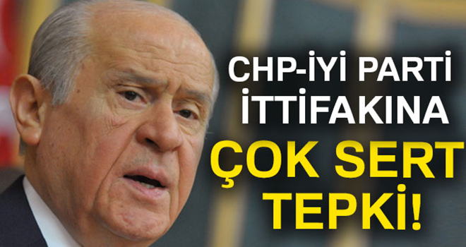 CHP-İyi Parti ittifakına Bahçeli'den ilk yorum!
