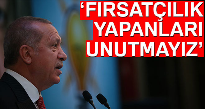 Cumhurbaşkanı Erdoğan: 'Bu defa ülkenin ekonomisine, can damarına saldırdılar'