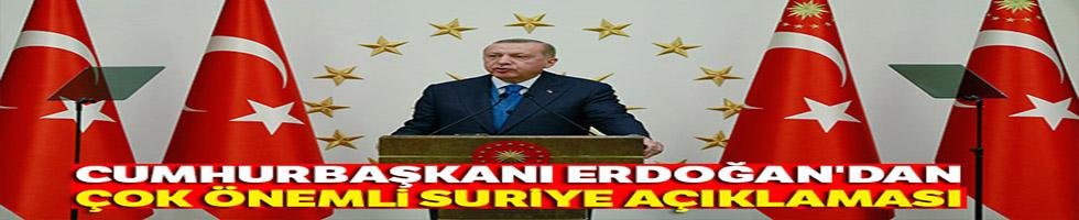 Cumhurbaşkanı Erdoğan'dan çok önemli Suriye açıklaması