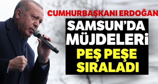 Cumhurbaşkanı Erdoğan, Samsun'da müjdeleri peş peşe sıraladı